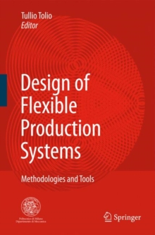 Design of Flexible Production Systems : Methodologies and Tools, Hardback Book