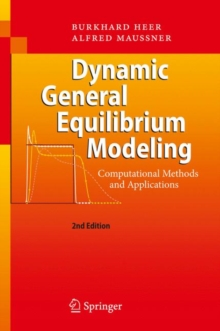 Dynamic General Equilibrium Modeling : Computational Methods and Applications, Hardback Book