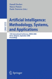 Artificial Intelligence: Methodology, Systems, and Applications : 13th International Conference, AIMSA 2008, Varna, Bulgaria, September 4-6, 2008, Proceedings, Paperback Book