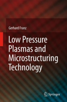 Low Pressure Plasmas and Microstructuring Technology, Hardback Book