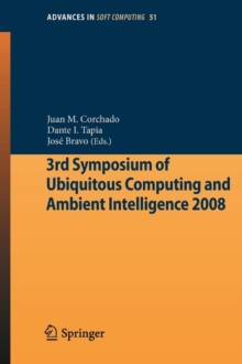 3rd Symposium of Ubiquitous Computing and Ambient Intelligence 2008, Paperback Book