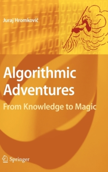 Algorithmic Adventures : From Knowledge to Magic, Hardback Book