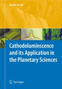 Cathodoluminescence and its Application in the Planetary Sciences, Hardback Book