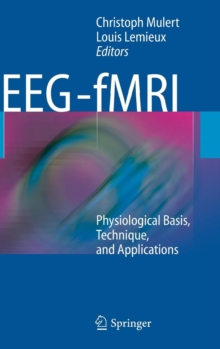 EEG - fMRI : Physiological Basis, Technique, and Applications, Hardback Book