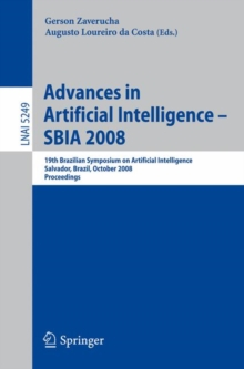 Advances in Artificial Intelligence - SBIA 2008 : 19th Brazilian Symposium on Artificial Intelligence, Salvador, Brazil, October 26-30, 2008, Paperback / softback Book