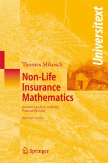Non-Life Insurance Mathematics : An Introduction with the Poisson Process, Paperback Book