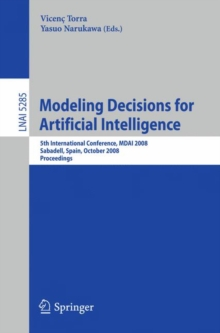 Modeling Decisions for Artificial Intelligence : 5th International Conference, MDAI 2008, Sabadell, Spain, October 30-31, 2008, Proceedings, Paperback Book