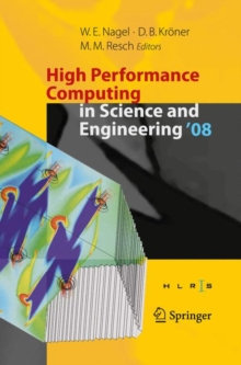 High Performance Computing in Science and Engineering ' 08 : Transactions of the High Performance Computing Center, Stuttgart (HLRS) 2008, Hardback Book