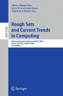 Rough Sets and Current Trends in Computing : 6th International Conference, RSCTC 2008 Akron, OH, USA, October 23 - 25, 2008 Proceedings, Paperback Book