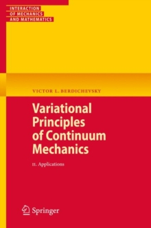 Variational Principles of Continuum Mechanics : II. Applications, Paperback Book