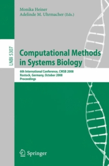 Computational Methods in Systems Biology : 6th International Conference CMSB 2008, Rostock, Germany, October 12-15, 2008. Proceedings, Paperback / softback Book