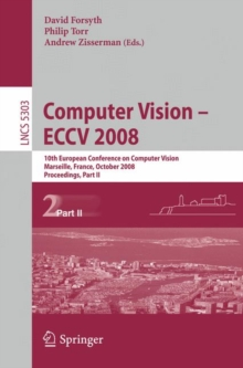 Computer Vision - ECCV 2008 : 10th European Conference on Computer Vision, Marseille, France, October 12-18, 2008. Proceedings, Part II, Paperback Book