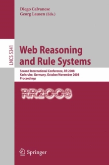 Web Reasoning and Rule Systems : Second International Conference, RR 2008, Karlsruhe, Germany, October 31 - November 1, 2008. Proceedings, Paperback Book