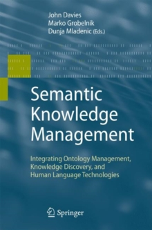 Semantic Knowledge Management : Integrating Ontology Management, Knowledge Discovery, and Human Language Technologies, Hardback Book