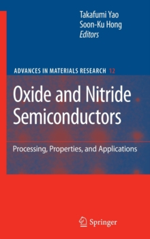 Oxide and Nitride Semiconductors : Processing, Properties, and Applications, Hardback Book