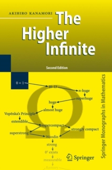 The Higher Infinite : Large Cardinals in Set Theory from Their Beginnings, Paperback / softback Book