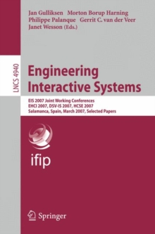 Engineering Interactive Systems : EIS 2007 Joint Working Conferences EHCI 2007, DSV-IS 2007, HCSE 2007, Salamanca, Spain, March 22-24, 2007. Selected Papers, Paperback Book