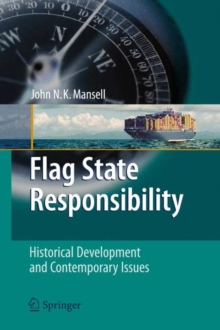 Flag State Responsibility : Historical Development and Contemporary Issues, Hardback Book