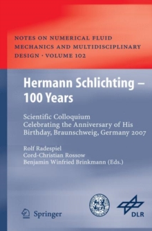 Hermann Schlichting - 100 Years : Scientific Colloquium Celebrating the Anniversary of His Birthday, Braunschweig, Germany 2007, Hardback Book