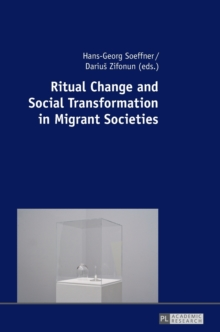 Ritual Change and Social Transformation in Migrant Societies, Hardback Book