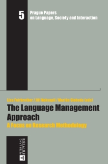 The Language Management Approach : A Focus on Research Methodology, Hardback Book