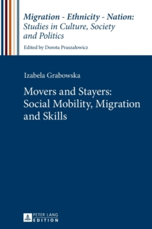 Movers and Stayers: Social Mobility, Migration and Skills, Hardback Book