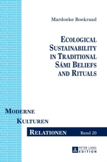 Ecological Sustainability in Traditional Sami Beliefs and Rituals, Hardback Book