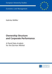 Ownership Structure and Corporate Performance : A Panel Data Analysis for the German Market, Paperback / softback Book