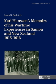 Karl Hanssen's Memoirs of his Wartime Experiences in Samoa and New Zealand 1915-1916, Hardback Book