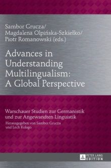 Advances in Understanding Multilingualism: A Global Perspective, Hardback Book