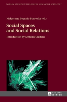 Social Spaces and Social Relations : Introduction by Anthony Giddens, Hardback Book