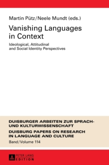 Vanishing Languages in Context : Ideological, Attitudinal and Social Identity Perspectives, Hardback Book