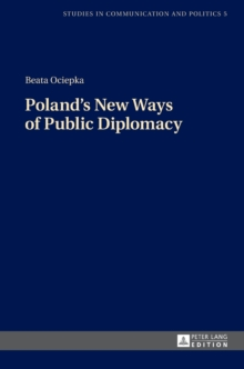 Poland's New Ways of Public Diplomacy, Hardback Book