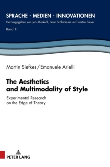 The Aesthetics and Multimodality of Style : Experimental Research on the Edge of Theory, Hardback Book