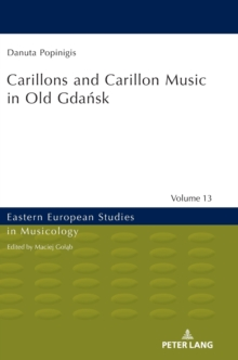 Carillons and Carillon Music in Old Gdańsk, Hardback Book