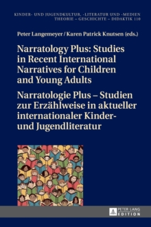 Narratology Plus - Studies in Recent International Narratives for Children and Young Adults / Narratologie Plus - Studien zur Erzaehlweise in aktueller internationaler Kinder- und Jugendliteratur, Hardback Book