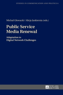 Public Service Media Renewal : Adaptation to Digital Network Challenges, Hardback Book