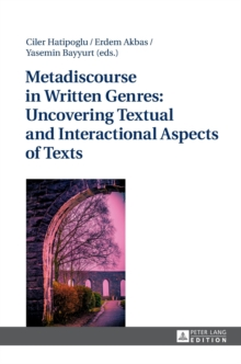 Metadiscourse in Written Genres: Uncovering Textual and Interactional Aspects of Texts, Hardback Book