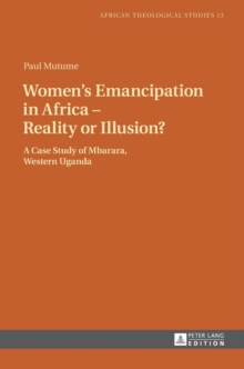 Women's Emancipation in Africa - Reality or Illusion? : A Case Study of Mbarara, Western Uganda, Hardback Book