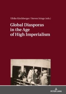 Global Diasporas in the Age of High Imperialism, Hardback Book