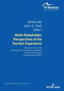 Multi-Stakeholder Perspectives of the Tourism Experience : Responses from the International Competence Network of Tourism Research and Education (ICNT), Paperback / softback Book