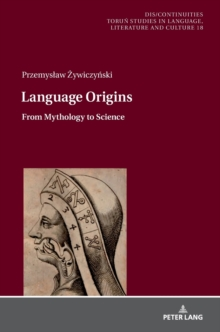 Language Origins : From Mythology to Science, Hardback Book