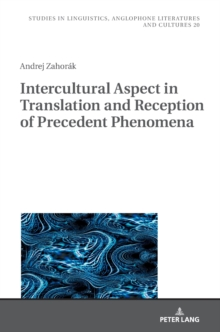 Intercultural Aspect in Translation and Reception of Precedent Phenomena, Hardback Book