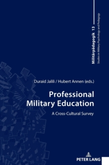 Professional Military Education : A Cross-Cultural Survey, Hardback Book