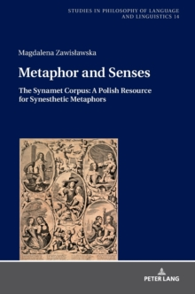 Metaphor and Senses : The Synamet Corpus: A Polish Resource for Synesthetic Metaphors, Hardback Book