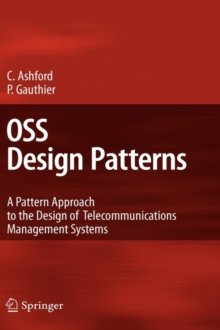 OSS Design Patterns : A Pattern Approach to the Design of Telecommunications Management Systems, Hardback Book