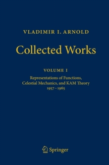 Vladimir I. Arnold - Collected Works : Representations of Functions, Celestial Mechanics, and Kam Theory 1957-1965, Hardback Book