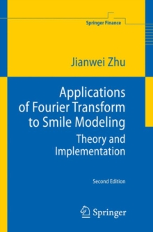 Applications of Fourier Transform to Smile Modeling : Theory and Implementation, Hardback Book