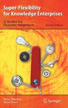 Super-Flexibility for Knowledge Enterprises : A Toolkit for Dynamic Adaptation, Hardback Book