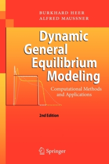 Dynamic General Equilibrium Modeling : Computational Methods and Applications, Paperback Book
